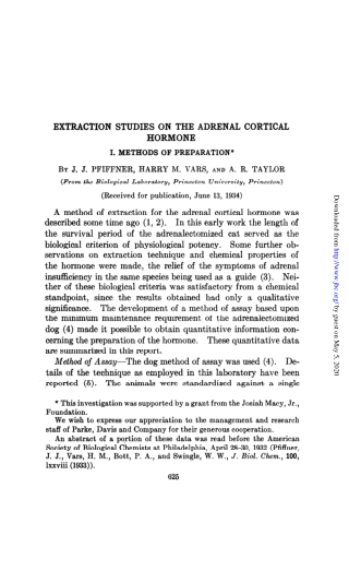 A method of extraction for the adrenal cortical hormone was described some time ago (1, 2). the survival period of the adrenalectomiaed cat served as the biological criterion of physiological