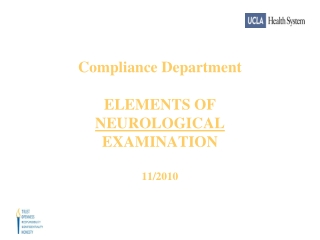 Compliance Department ELEMENTS OF NEUROLOGICAL EXAMINATION