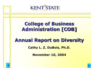 School of Business Organization [COB] Yearly Give an account of Differences Cathy L. Z. DuBois, Ph.D. November 10, 2004