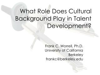What Role Does Cultural Background Play in Talent Development