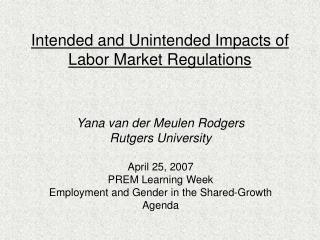Expected and Unintended Impacts of Labor Market Regulations