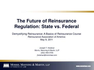 The Future of Reinsurance Regulation: State versus Government Demystifying Reinsurance: A Basics of Reinsurance Course