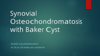 Synovial Osteochondromatosis with Baker C yst