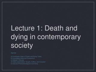 Address 1: Death and biting the dust in contemporary society