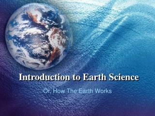 Prologue to Earth Science