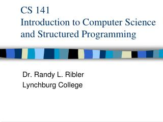 CS 141 Prologue to Software engineering and Organized Programming