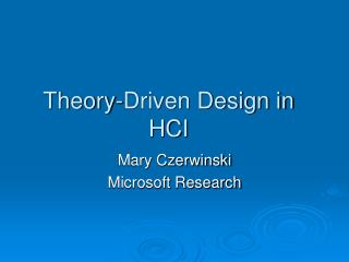 Hypothesis Driven Design in HCI