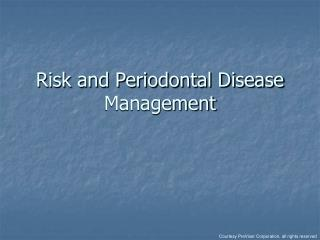Hazard and Periodontal Disease Management