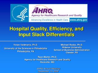 Healing facility Quality, Productivity, and Info Slack Differentials