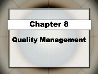 Section 8 Quality Management