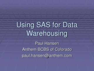 Utilizing SAS for Data Warehousing