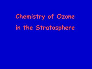 Science of Ozone in the Stratosphere