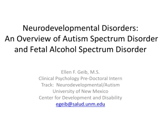 Neurodevelopmental Disorders: An Overview of Autism Spectrum Disorder and Fetal Alcohol Spectrum Disorder