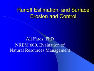 Overflow Estimation, and Surface Erosion and Control