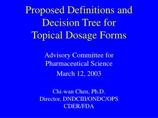 Proposed Definitions and Decision Tree for Topical Dosage Forms