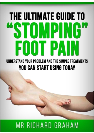 "The Ultimate Guide to ""Stomping"" Foot Pain"