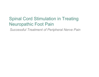 Spinal Cord Stimulation in Treating Neuropathic Foot Pain