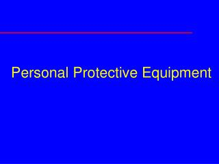 Individual Protective Equipment