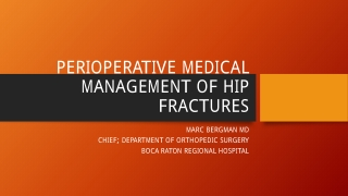 PERIOPERATIVE MEDICAL MANAGEMENT OF HIP FRACTURES