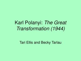 Karl Polanyi: The Great Transformation 1944