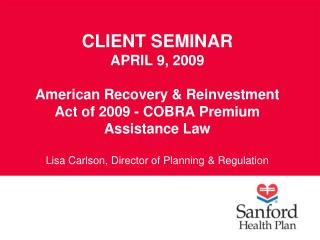 Customer Class APRIL 9, 2009 American Recuperation and Reinvestment Demonstration of 2009 - COBRA Premium Help Law