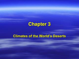 Atmospheres of the World s Deserts
