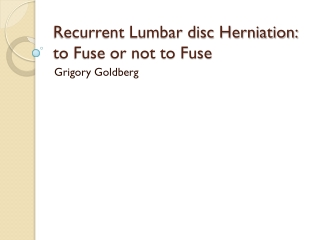 Recurrent Lumbar disc Herniation: to Fuse or not to Fuse