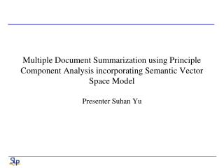 Different Document Summarization utilizing Principle Component Analysis fusing Semantic Vector Space Model