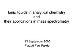 Ionic fluids in systematic science and their applications in mass spectrometry
