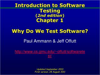 Prologue to Software Testing second version Chapter 1 Why Do We Test Software