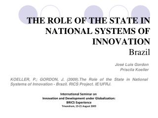 THE ROLE OF THE STATE IN NATIONAL SYSTEMS OF INNOVATION Brazil