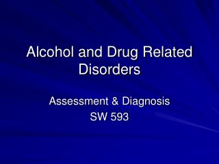 Liquor and Drug Related Disorders