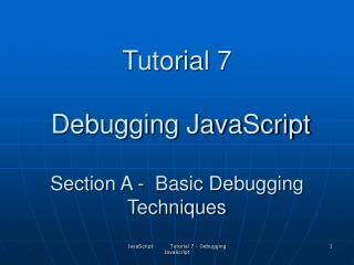 Instructional exercise 7 Investigating JavaScript Area A - Fundamental Troubleshooting Procedures