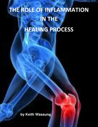 THE ROLE OF INFLAMMATION IN THE HEALING PROCESS
