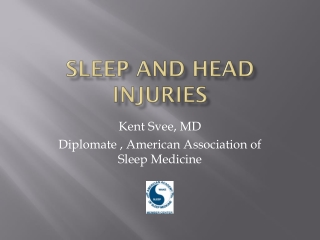 Kent Svee, MD Diplomate , American Association of Sleep Medicine