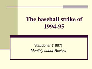 The baseball strike of 1994-95