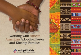 Working with African American Adoptive, Foster and Kinship Families
