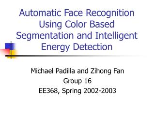 Programmed Face Recognition Using Color Based Segmentation and Intelligent Energy Detection