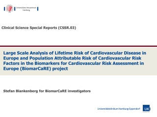 Large Scale Analysis of Lifetime Risk of Cardiovascular Disease in Europe and Population Attributable Risk of Cardiovascular Risk Factors in the Biomarkers for Cardiovascular Risk Assessment in