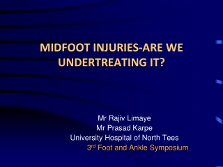 MIDFOOT INJURIES-ARE WE