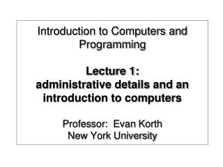 Prologue to Computers and Programming Lecture 1: managerial points of interest and a prologue to PCs Professo