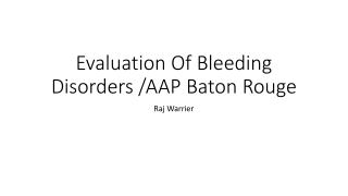 Evaluation Of Bleeding Disorders /AAP Baton Rouge