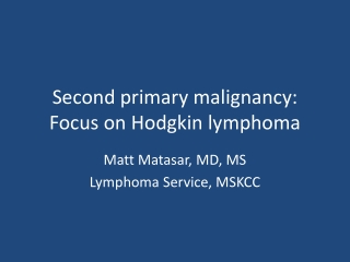 Second primary malignancy: Focus on Hodgkin lymphoma