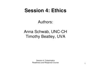 Session 4: Ethics Authors: Anna Schwab, UNC-CH Timothy Beatley, UVA