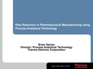 Hazard Reduction in Pharmaceutical Manufacturing utilizing Process Analytical Technology