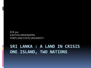 SRI LANKA : An Area IN Emergency ONE ISLAND, TWO Countries