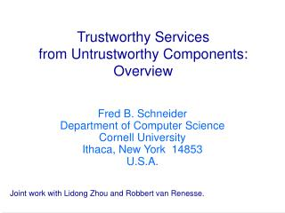 Reliable Services from Untrustworthy Components: Overview