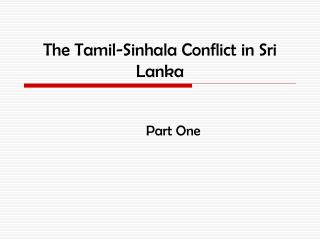 The Tamil-Sinhala Strife in Sri Lanka
