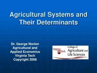 Horticultural Systems and Their Determinants