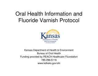 Oral Health Information and Oral Health Information and Fluoride Varnish Protocol